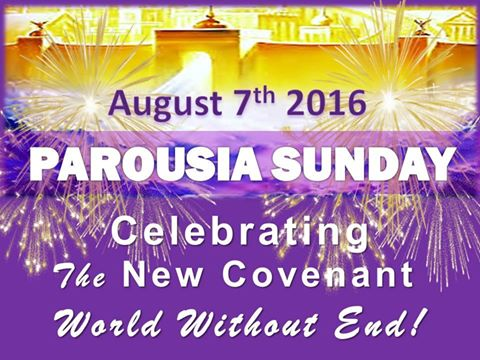 Parousia Sunday - August 7, 2016